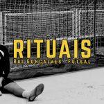 Rituais: Rui Gonçalves – Ep. 4